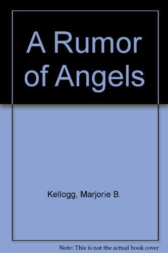 A Rumor of Angels (0451132238) by Marjorie B. Kellogg