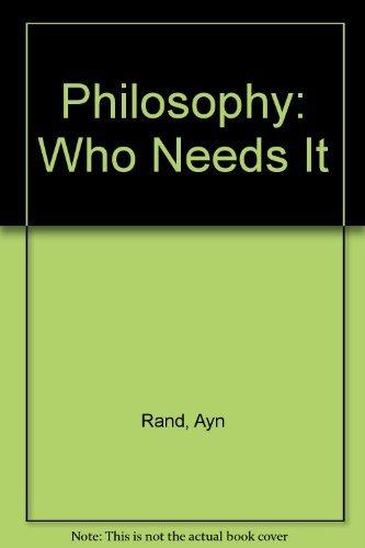 9780451132499: Philosophy: Who Needs It