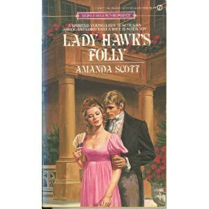 Lady Hawk's Folly (Signet Regency Romance) (0451133315) by Amanda Scott