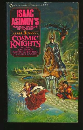 Cosmic Knights (Isaac Asimov's Magical Worlds of: Asimov, Isaac (editor);