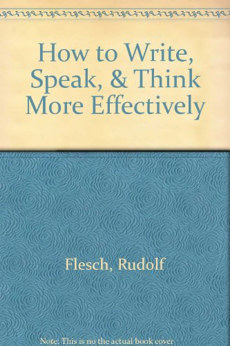 9780451133571: How to Write, Speak, and Think More Effectively