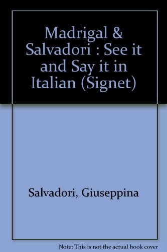 9780451133588: Madrigal & Salvadori : See it and Say it in Italian (Signet)