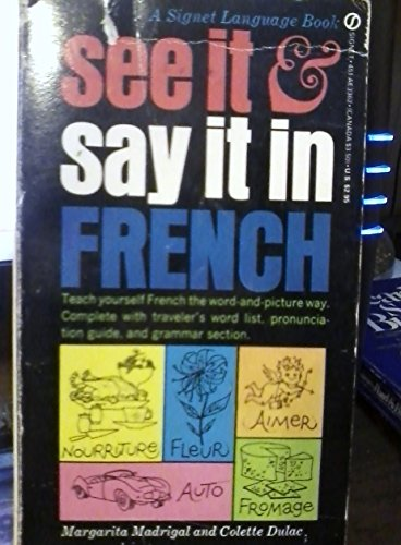 9780451133625: Madrigal & Dulac : See it and Say it in French (Signet)