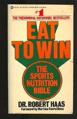 9780451133946: Eat to Win: The Sports Nutrition Bible