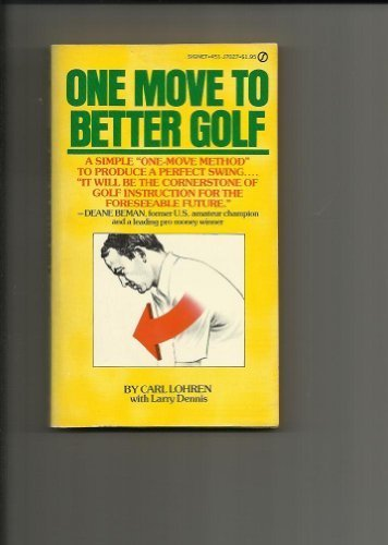One Move to Better Golf (Signet): Carl Lohren, Larry