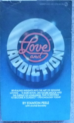9780451134479: Peele & Brodsky : Love and Addiction (Signet)