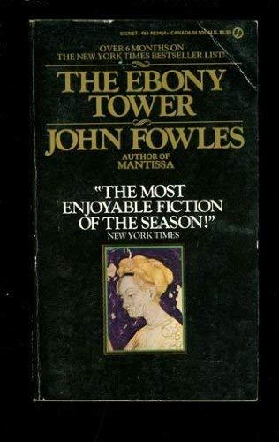 The Ebony Tower: Fowles, John