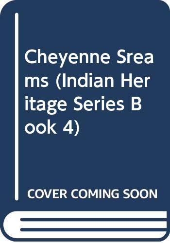 9780451136510: Cheyenne Sreams (Indian Heritage Series Book 4)
