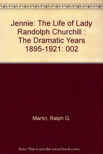 9780451136930: 002: Jennie: The Life of Lady Randolph Churchill, Vol. 2: The Dramatic Years, 1895-1921