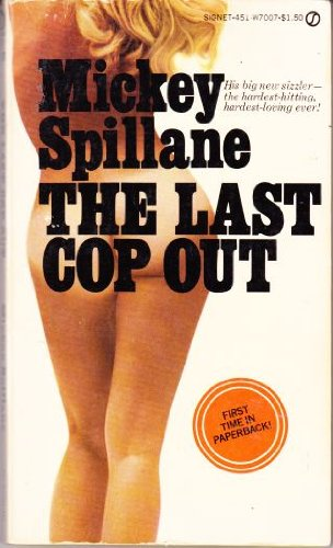 The Last Cop Out (Signet): Spillane, Mickey