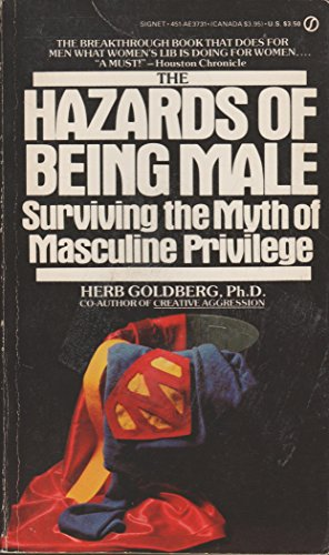 9780451137319: The Hazards of Being Male: Surviving the Myth of Masculine Privilege