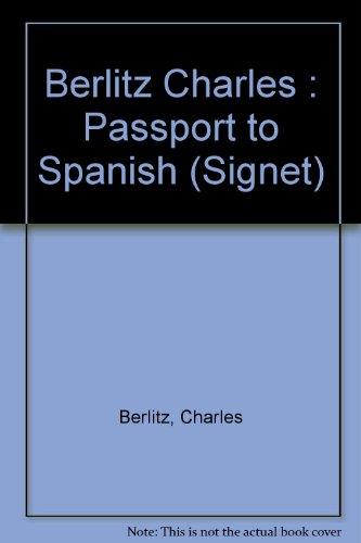 Passport to Spanish (Signet): Berlitz, Charles