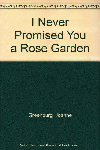 Splendid I Never Promised You A Rose Garden By Greenberg  Abebooks With Handsome I Never Promised You A Rose Garden Greenberg Joanne With Divine Using Railway Sleepers In The Garden Also Small Raised Garden Bed Plans In Addition Bird Netting For Garden And Garden By The Bay Event As Well As The Perfumed Garden Additionally Wooden Garden Fencing From Abebookscom With   Handsome I Never Promised You A Rose Garden By Greenberg  Abebooks With Divine I Never Promised You A Rose Garden Greenberg Joanne And Splendid Using Railway Sleepers In The Garden Also Small Raised Garden Bed Plans In Addition Bird Netting For Garden From Abebookscom