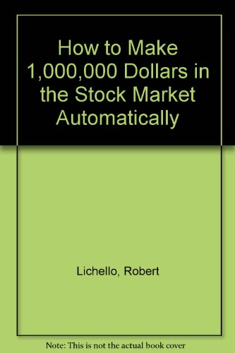 9780451138071: How to Make 1,000,000 Dollars in the Stock Market Automatically