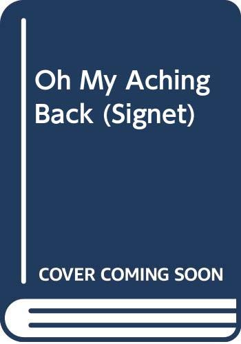 9780451138095: Oh, My Aching Back (Signet)