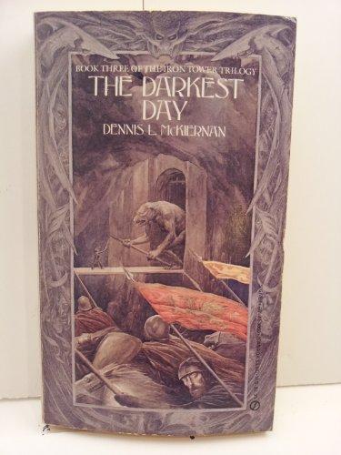The Darkest Day (Iron Tower Trilogy, Bk. 3): McKiernan, Dennis L.