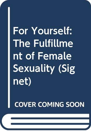 9780451139825: For Yourself: The Fulfillment of Female Sexuality (Signet)