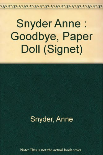 Goodbye, Paper Doll: Anne Snyder