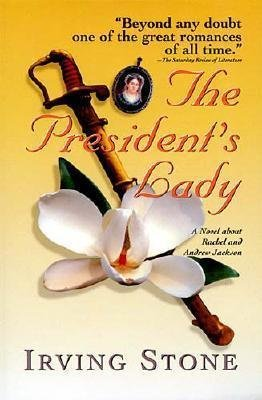 The President's Lady: Stone, Irving