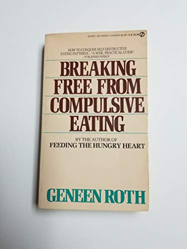 9780451140470: Breaking Free from Compulsive Eating (Signet)