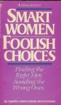 9780451141491: Smart Women Foolish Choices: Finding the Right Men