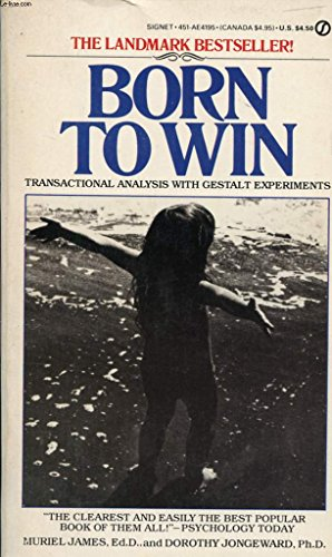 9780451141958: Born to Win: Transactional Analysis with Gestalt Experiments (Signet)