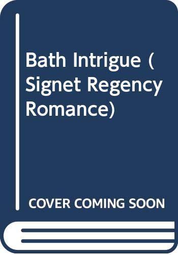 9780451142573: Bath Intrigue (Signet Regency Romance)
