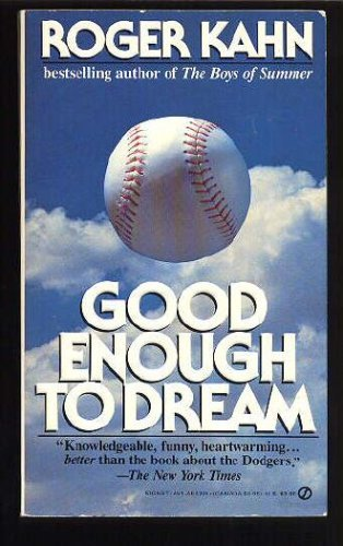 Good Enough to Dream (0451142950) by Roger Kahn