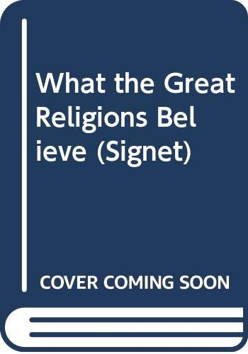 What the Great Religions Believe (Signet): Gaer, Joseph