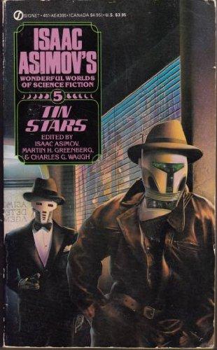 Tin Stars (Isaac Asimov's Wonderful Worlds of: Asimov, Isaac (editor);