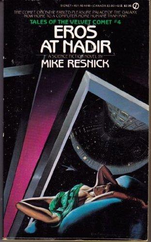 Eros at Nadir (Tales of the Velvet Comet): Mike Resnick