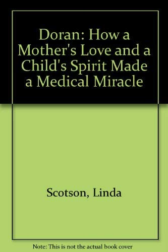 9780451145215: Doran: How a Mother's Love and a Child's Spirit Made a Medical Miracle