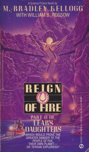 Reign of Fire (Lear's Daughters) (0451145267) by Marjorie B. Kellogg