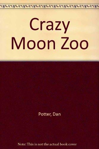 Crazy Moon Zoo: Potter, Dan