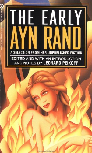 9780451146076: The Early Ayn Rand: A Selection from Her Unpublished Fiction (The Ayn Rand Library, Vol. 2)