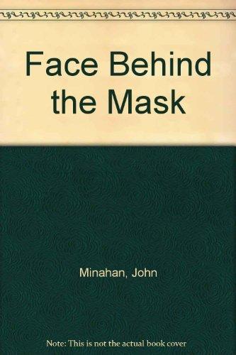 Face Behind the Mask: Minahan, John