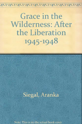 9780451146243: Grace in the Wilderness: After the Liberation 1945-1948