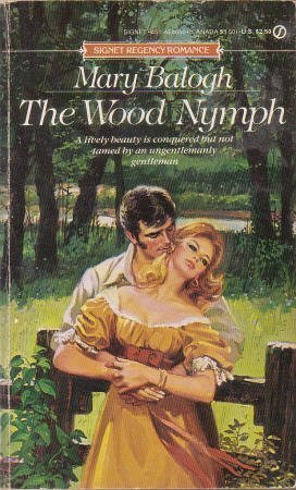 The Wood Nymph (A Signet Regency Romance): Balogh, Mary