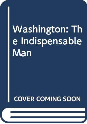 9780451146984: Washington: The Indispensable Man