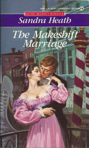 Makeshift Marriage (Signet Regency Romance) (0451147073) by Heath, Sandra