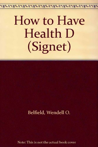 9780451148377: How to Have Health D (Signet)