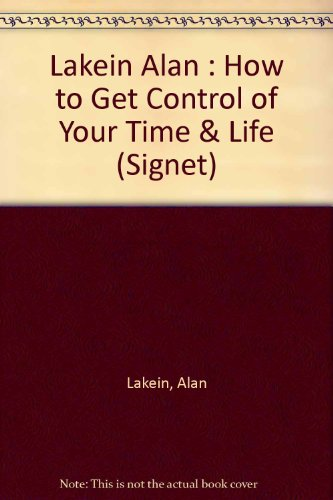 9780451148438: How to Get Control of Your Time and Your Life (Signet)