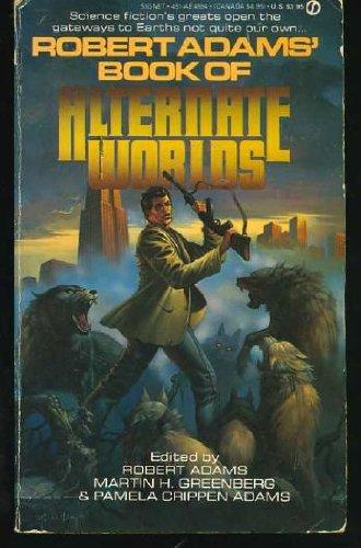 Robert Adams' Book of Alternate Worlds: Franklin) Robert Adams;