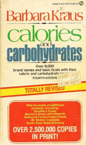 Calories and Carbohydrates: A Dictionary Listing of Over 8,000 Brand Names and Basic Foods: Kraus, ...