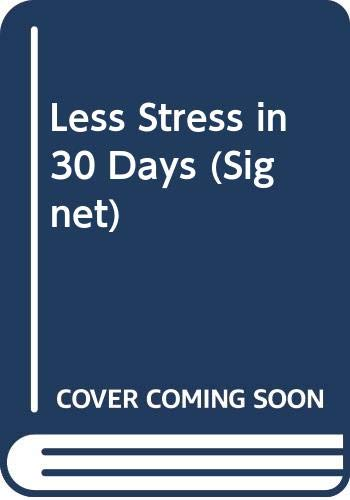 9780451149275: Less Stress in 30 Days (Signet)