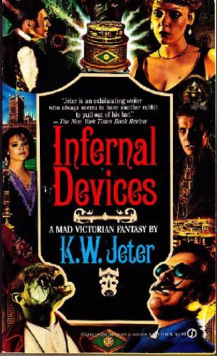 Infernal Devices : a Mad Victorian Fantasy: Jeter, K. W.