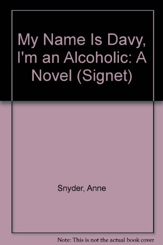 9780451149763: My Name Is Davy, I'm an Alcoholic: A Novel (Signet)