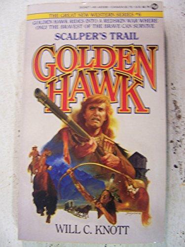 9780451151087: Golden Hawk:Scalpers Trail (Signet)