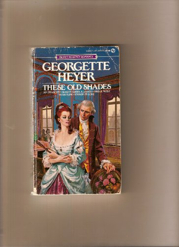 9780451151353: Heyer Georgette : These Old Shades (Signet)