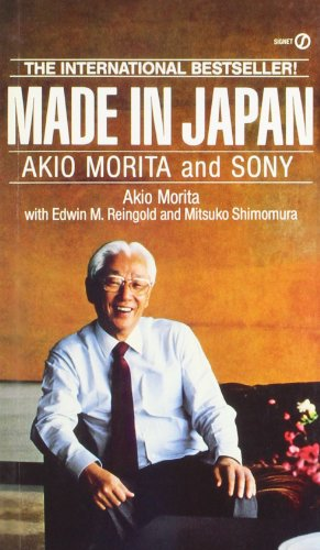 Made in Japan: Akio Morita and Sony 9780451151711 The chairman of the Sony Corporation discusses the rise of Sony, his extraordinary career as a businessman, and his views on the United States, Japan, and the world economy